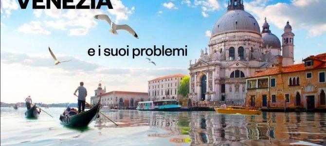 Venezia e i suoi problemi